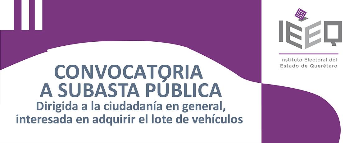 Convocatoria a subasta pública para adquirir el lote de vehículos del Instituto Electoral del Estado de Querétaro